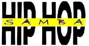 Mostra Coreográfica de apresentações que misturem o Hip Hop com Samba.